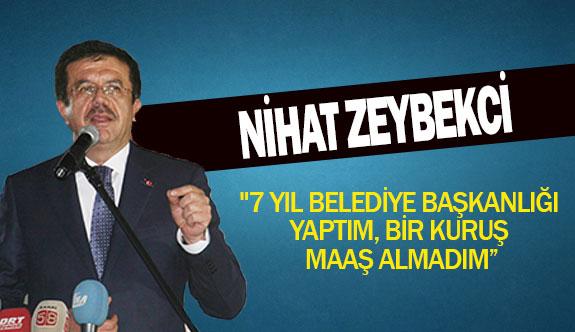 """Nihat Zeybekçi""""7 yıl belediye başkanlığı yaptım, bir kuruş maaş almadım"""""""