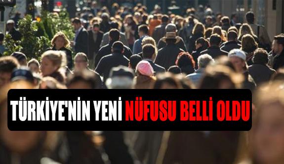 Türkiye'nin yeni nüfusu belli oldu!