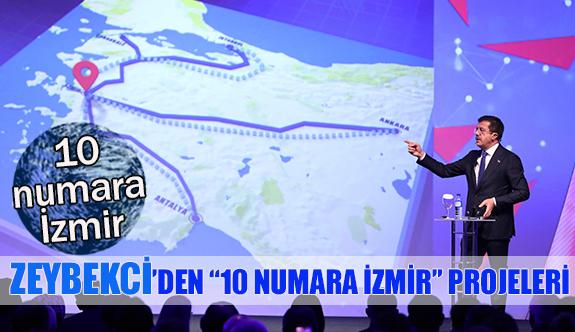 """Zeybekci'den """"10 numara izmir"""" projeleri"""