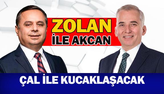 Zolan ile Akcan, Çal ile kucaklaşacak