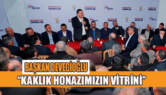 Başkan Devecioğlu; ''Kaklık Honazımızın vitrini''