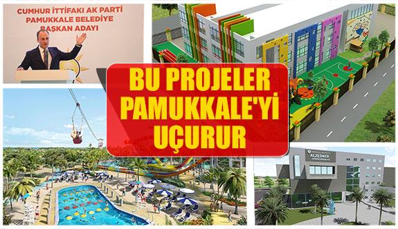 Bu projeler Pamukkale'yi uçurur