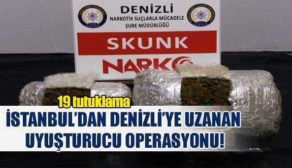 İstanbul'dan Denizli'ye uzanan uyuşturucu operasyonu