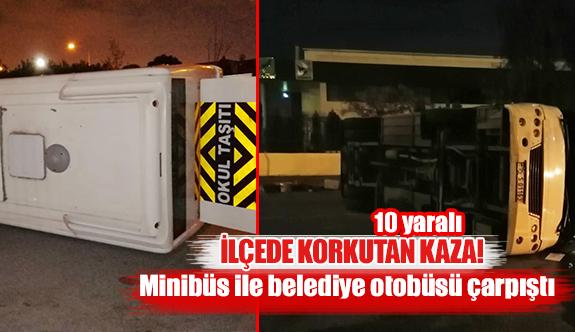 Minibüs ile belediye otobüsü çarpıştı  10 yaralı