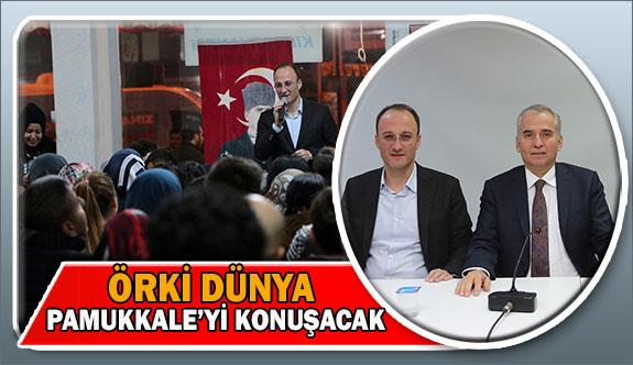 Örki Dünya Pamukkale'yi konuşacak