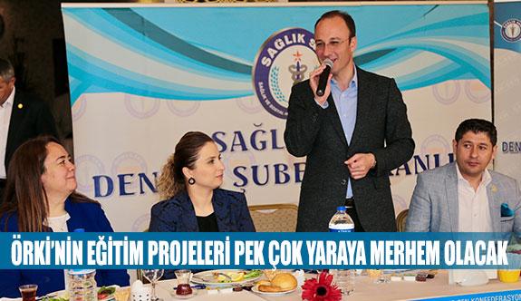 Örki'nin eğitim projeleri pek çok yaraya merhem olacak