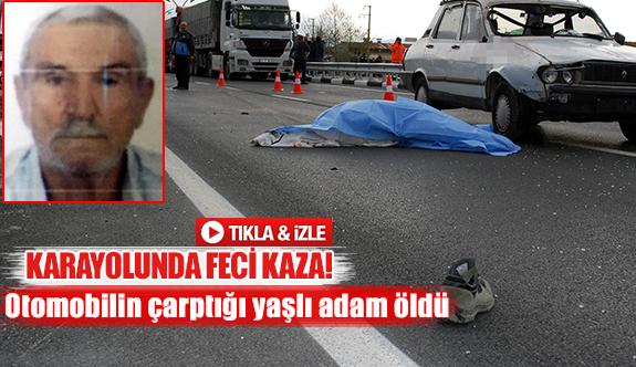Otomobilin çarptığı yaşlı adam öldü