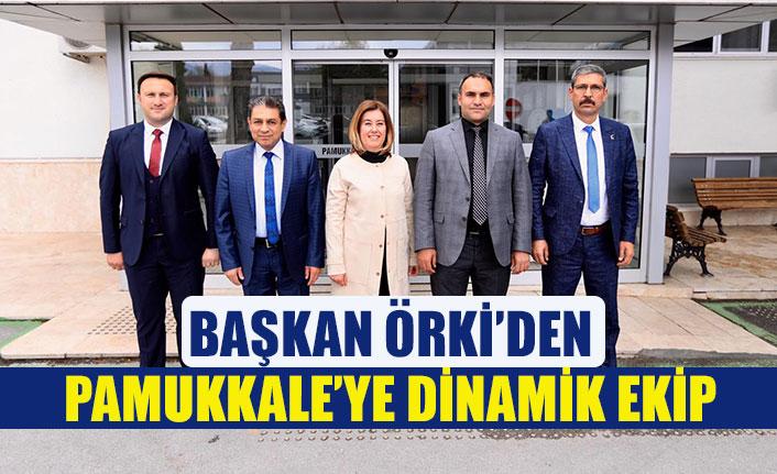 Başkan Örki'den Pamukkale'ye dinamik ekip