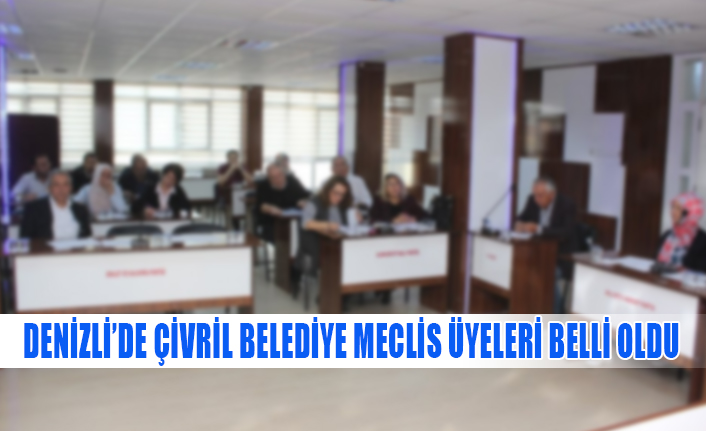 Denizli'de Çivril'in belediye meclis üyeleri belli oldu