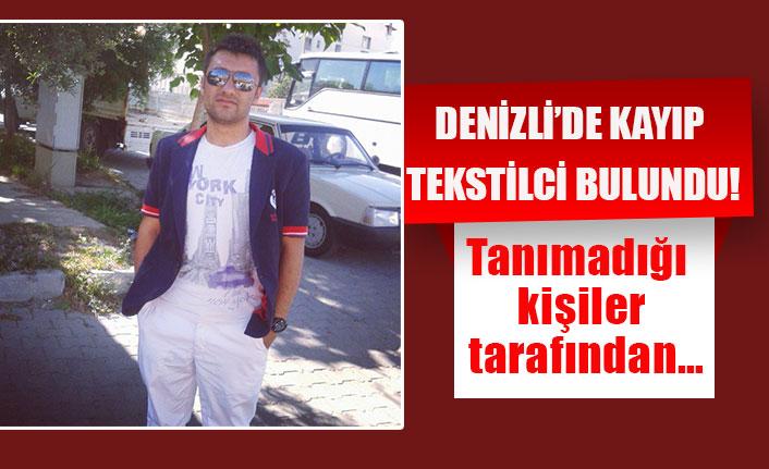 Denizli'de kayıp tekstilci bulundu!