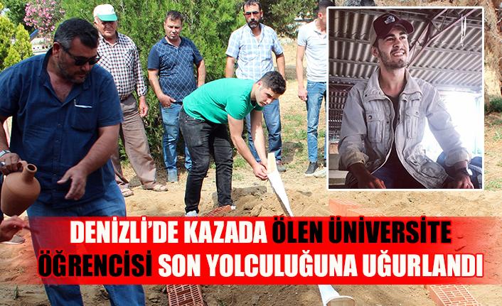Denizli'de kazada ölen üniversite öğrencisi son yolculuğuna uğurlandı