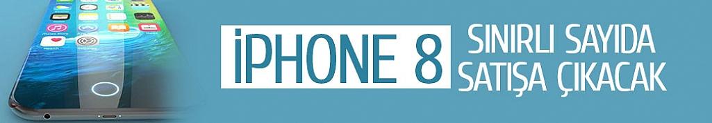 iPhone 8 sınırlı sayıda satışa çıkacak