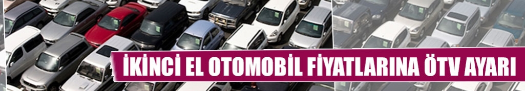 İkinci el otomobil fiyatlarına ÖTV ayarı