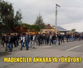 Madenciler Ankara'ya yürüyor!