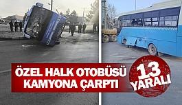 Özel halk otobüsü kamyona çarptı 13 yaralı