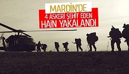 Mardin'de 4 askeri şehit eden hain yakalandı