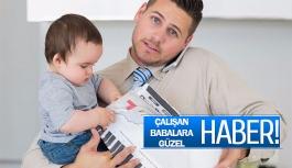 Çalışan babalara güzel haber!