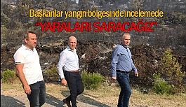 Başkanlar yangın bölgesinde incelemede