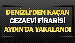 Denizli'den kaçan cezaevi firarisi Aydın'da yakalandı