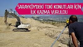Sarayköy'deki TOKİ konutları için ilk kazma vuruldu