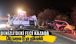 Denizli'deki feci kazada ölü sayısı 6'ya yükseldi