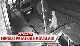 Hırsızı patatesle kovaladı
