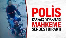 Polis kapkaççıyı yakaladı mahkeme serbest bıraktı
