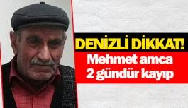 Denizli Dikkat! Mehmet amca 2 gündür kayıp!