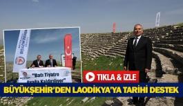 Büyükşehir'den Laodikya'ya tarihi destek
