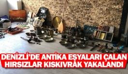 Denizli'de antika eşyaları çalan hırsızlar kıskıvrak yakalandı
