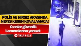 Polis ve hırsız arasında nefes kesen kovalamaca!