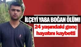 24 yaşındaki genç hayatını kaybetti
