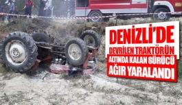Denizli'de devrilen traktörün altında kalan sürücü ağır yaralandı