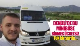 Denizli'de bu minibüse binmek ücretsiz