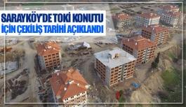 Sarayköy'de TOKİ konutu için çekiliş tarihi açıklandı