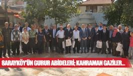 Sarayköy'ün gurur abideleri; kahraman gaziler…