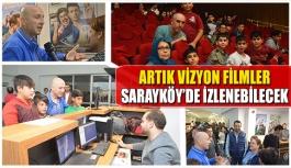 Artık vizyon filmler Sarayköy'de izlenebilecek