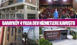 Sarayköy 4 yılda dev hizmetlere kavuştu