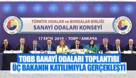TOBB Sanayi Odaları toplantısı üç bakanın katılımıyla gerçekleşti