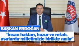 """Başkan Erdoğan:""""İnsan hakları, huzur ve refah, asırlardır milletimizle birlikte anılır"""""""
