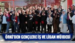 Örki'den gençlere iş ve lisan müjdesi