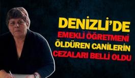 Denizli'de emekli öğretmeni öldüren canilerin cezaları belli oldu