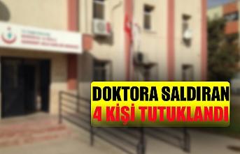 Doktora saldıran 4 kişi tutuklandı