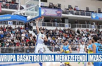 Avrupa basketbolunda Merkezefendi imzası