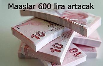 Maaşlar 600 lira artacak