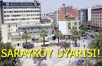 Büyükşehir'den Sarayköy uyarısı!