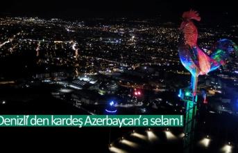 Denizli'den kardeş Azerbaycan'a selam!
