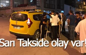 Sarı Takside olay var!