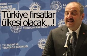 Türkiye fırsatlar ülkesi olacak!