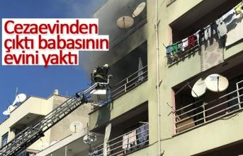 Cezaevinden çıktı babasının evini yaktı